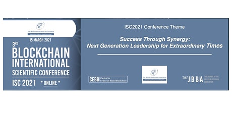BBA's 3rd Blockchain International Scientific Conference ISC2021(*ONLINE*) tickets