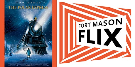FORT MASON FLIX: The Polar Express tickets