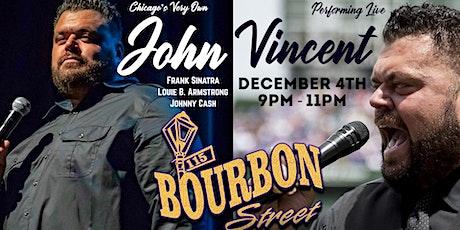 John Vincent at 115 Bourbon Street- Friday, December 4 tickets