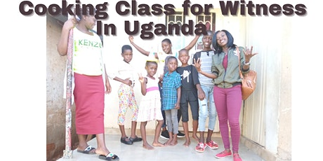 Cooking Class for Witness in Uganda tickets