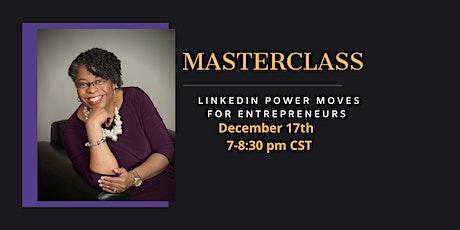 LinkedIn Power Moves for Entrepreneurs tickets