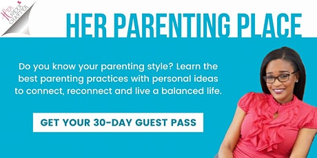 Her Parenting Place - Dr. Catherine Jackson (Get a 30-Day Guest Pass!) tickets