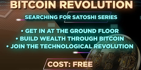 Searching4Satoshi Series:  Bitcoin Revolution tickets