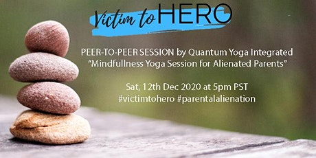 Be in Peace, Not Pieces: Yoga & Mindfulness Session For Alienated Parents tickets