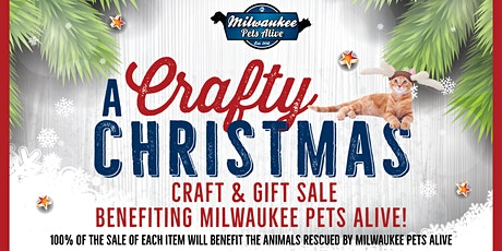 """A Crafty Christmas – Craft & Gift Sale"" benefiting Milwaukee Pets Alive! tickets"