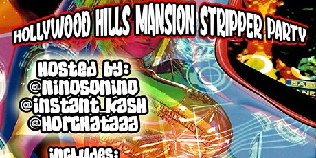 HOLLYWOOD HILLS MANSION STRIPPER PARTY tickets