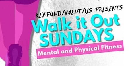 Walk it Out Sundays! tickets