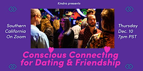 Conscious Connecting for Dating & Friendship - Southern California tickets