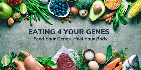 Eating 4 Your Genes Workshop tickets