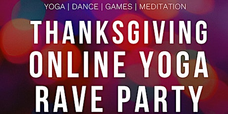 Thanksgiving Online Yoga Rave Party tickets