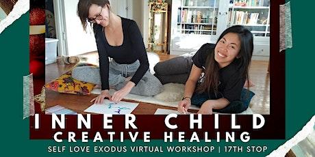 SELF LOVE EXODUS VIRTUAL WORKSHOP | #17: Inner Child Creative Healing tickets