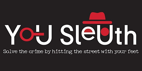You Sleuth Augmented Reality Detective Experience tickets