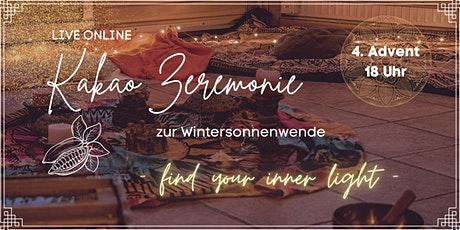 KAKAO ZEREMONIE zur Wintersonnenwende - find your inner light Tickets