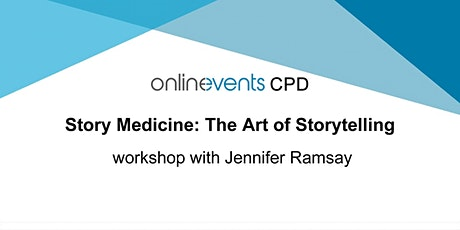 Story Medicine: The Art of Storytelling workshop Part 3 - Jennifer Ramsay tickets