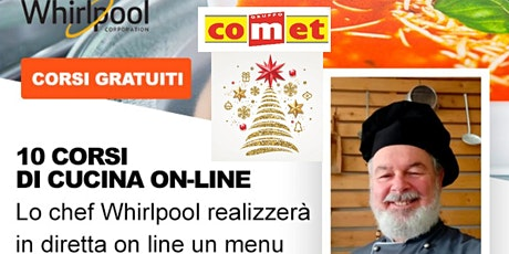 """Corso di Cucina """"MENU NATALE""""con Microonde Whirlpool  con COMET biglietti"""