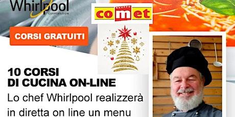 """Corso di Cucina """"MENU CAPODANNO""""con Microonde Whirlpool  con COMET biglietti"""