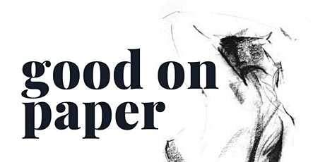 Good On Paper - Drop-in Life Drawing [Final 2020 Session] tickets