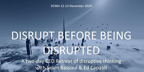 DISRUPT BEFORE BEING DISRUPTED  with Selim Bassoul & Ed Capaldi tickets