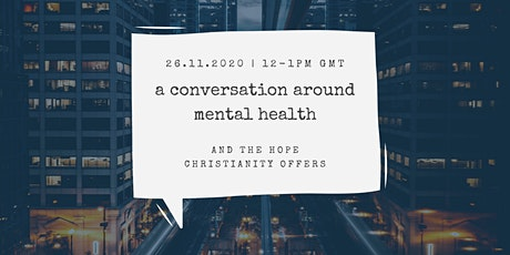 A Conversation around Mental Health and the Hope Christianity Offers tickets