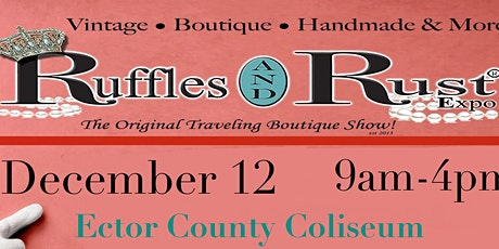 Ruffles and Rust Expo Odessa tickets