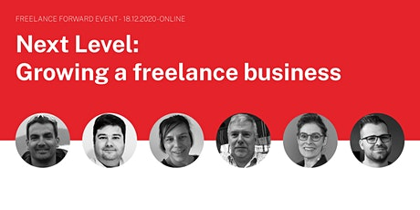 Freelance Forward - Next Level: Growing a freelance business tickets