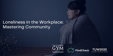 Loneliness in the Workplace: How to Master Your Community (TUW 2020) tickets