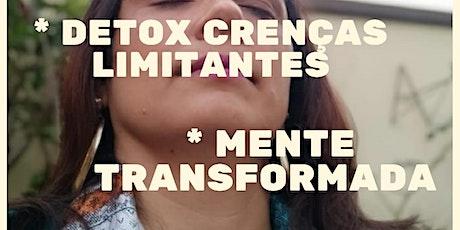DETOX CRENÇAS LIMITANTES + MENTE RENOVADA ingressos