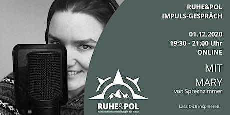 Ruhe&Pol Impuls-Gespräch mit Mary Tickets
