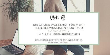 Own it! Online Workshop für mehr Selbstbewusstsein & Mut zum eigenen Stil tickets