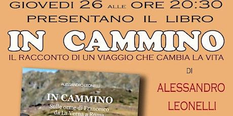 """Presentazione libro """"In cammino"""" di Alessandro Leonelli biglietti"""