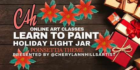 Learn to Paint a Holiday Poinsettia Light Jar tickets