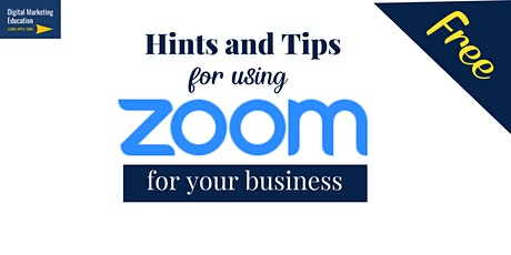 How to use Zoom for your Business (and social life!)  FREE workshop tickets