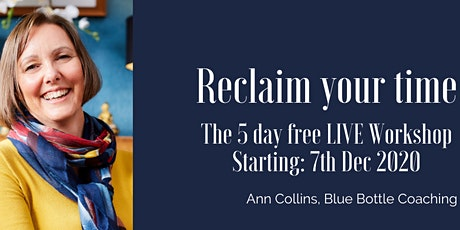 5 Day FREE Reclaim Your Time Workshop (1hr per day on a LIVE Zoom) tickets