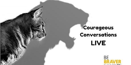 Courageous Conversations LIVE tickets