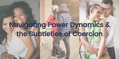 Navigating Power Dynamics & the Subtleties of Coercion tickets