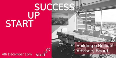 Startup Success Series: Building a Brilliant Advisory Board tickets