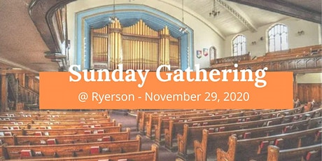 Sunday Gatherings at Ryerson - November 29, 2020 tickets