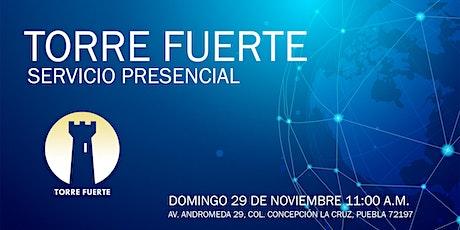 Torre Fuerte Servicio Presencial  11:00 a.m. 29 Nov boletos