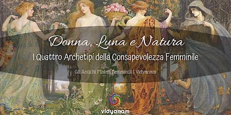Donna, Luna, Natura - Percorso completo biglietti