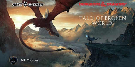 D&D5 - Tales of Broken Worlds - par Thorbes tickets