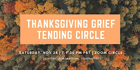 Thanksgiving Community Grief & Gratitude Circle (ZOOM) tickets