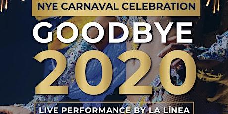 """NYE CARNAVAL CELEBRATION """"GOODBYE 2020"""" tickets"""