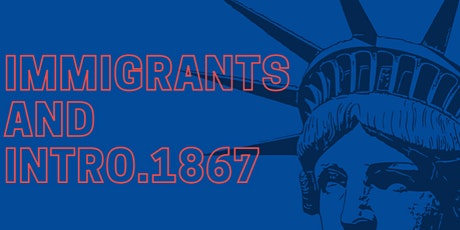 Immigrants and Intro.1867 tickets
