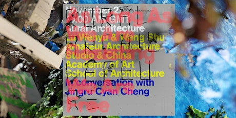 Amateur Architecture: Possibilities of rural-urban co-existence in China tickets