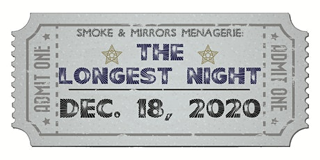 Smoke & Mirrors Menagerie presents: The Longest Night tickets