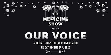 The Medicine Show presents OUR VOICE tickets