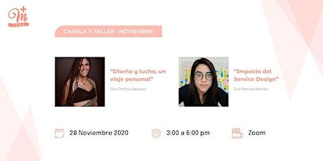 """Charla + Taller Nov: """"Diseño y lucha"""" + """"Impacto del Service Design"""" entradas"""