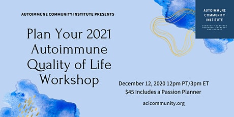 Plan Your 2021 Autoimmune Quality of Life Workshop tickets