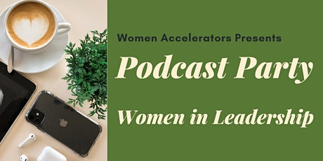 December Podcast Party - Women in Leadership tickets