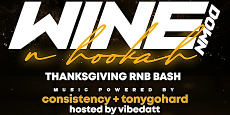 "Wine Down & Hookah ""Thanksgiving Eve"" tickets"